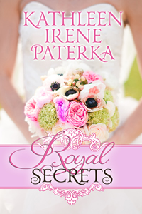 Book Cover : Royal Secrets by Kathleen Irene Paterka
