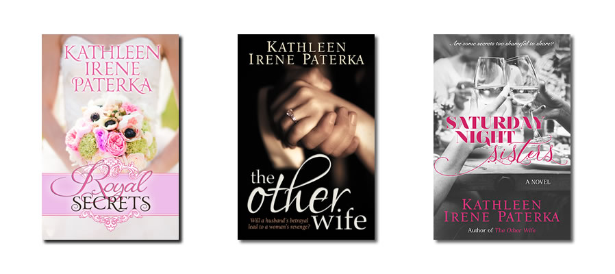 Women's Fiction book covers for Royal Secrets, The Other Wife, Saturday Night Sisters by Kathleen Paterka